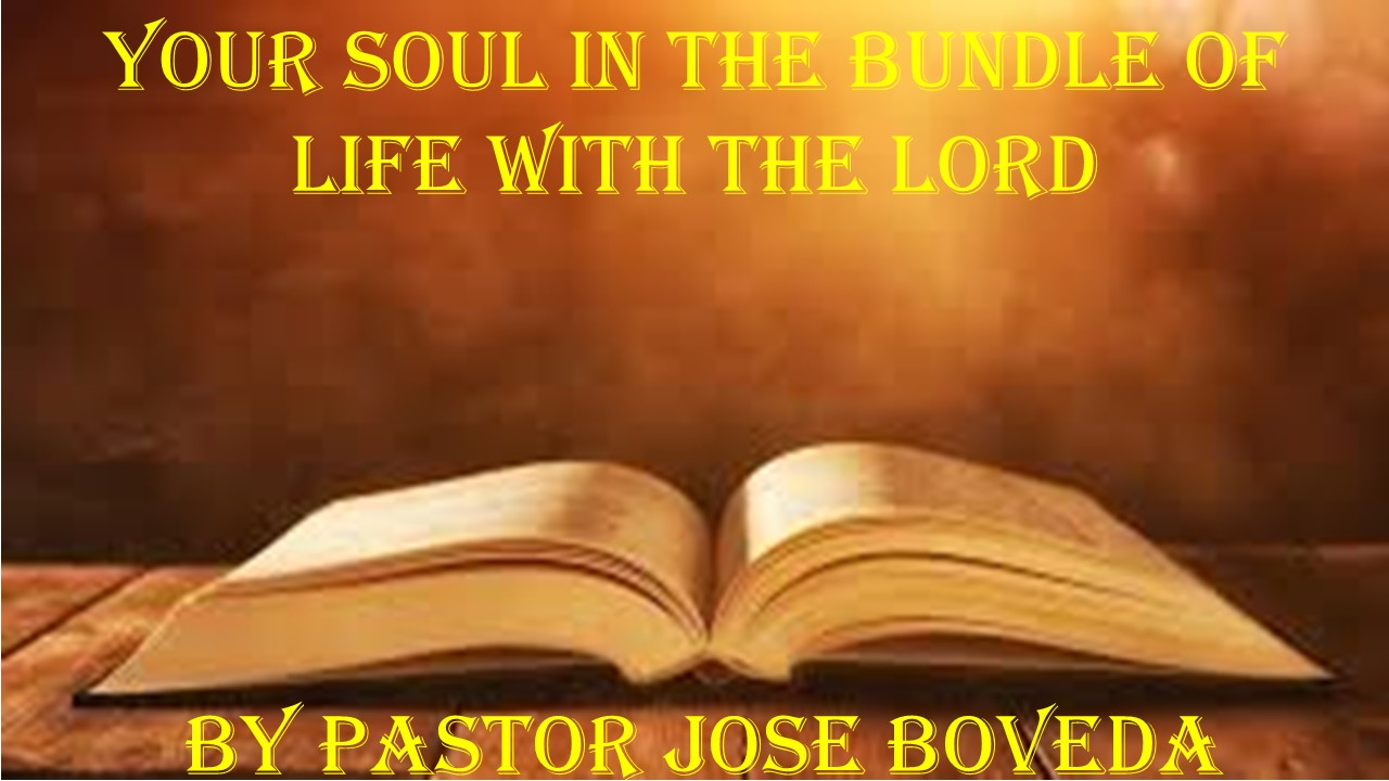 YOUR SOUL IN THE BUNDLE OF LIFE WITH THE LORD