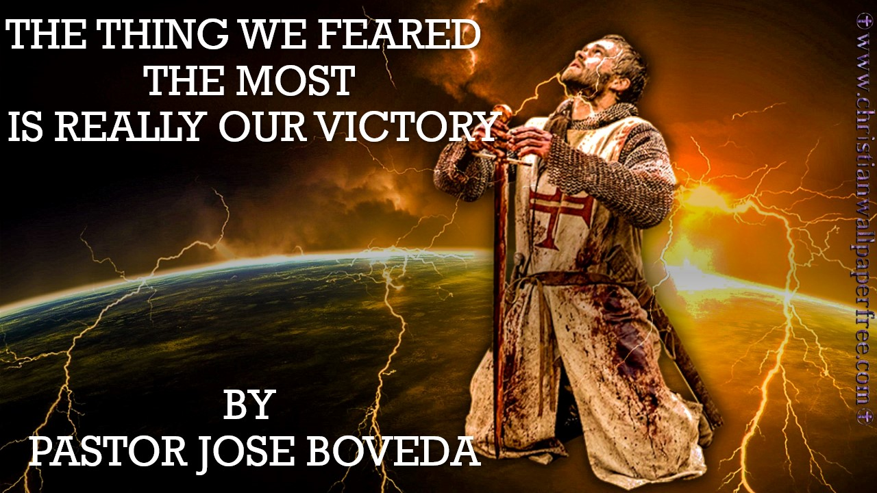 THE THING WE FEARED THE MOST IS REALLY OUR VICTORY