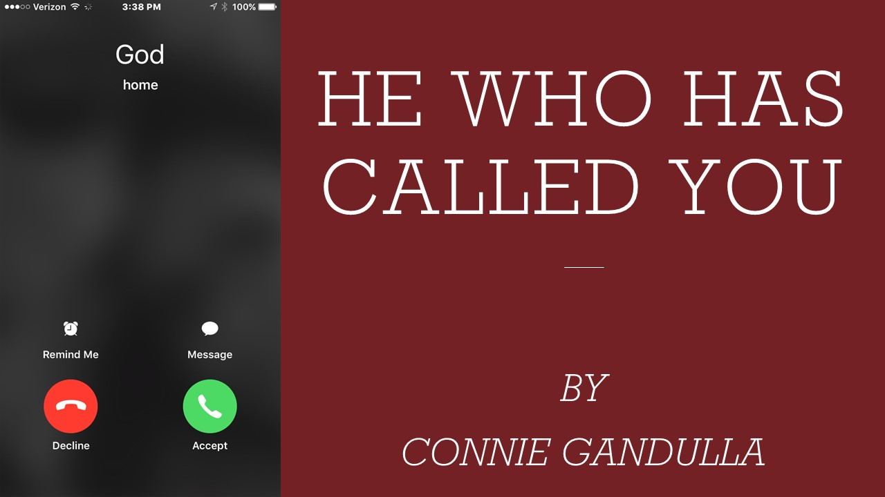 He Who Has Called You