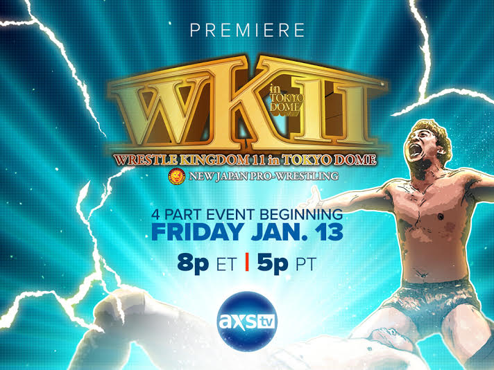 AXS TV to Air NJPW Wrestle Kingdom 11 in 4-Part Event (Details)