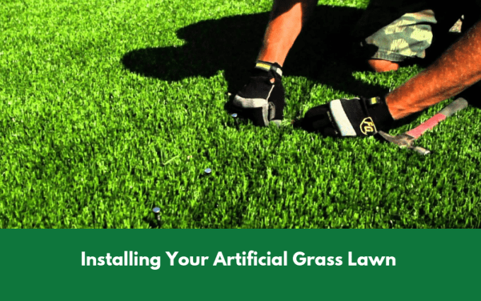 Installing Your Artificial Grass Lawn