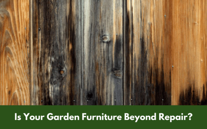 Is Your Garden Furniture Beyond Repair?