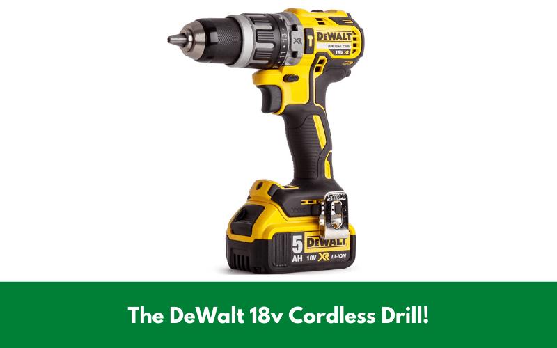 The DeWalt 18v Cordless Drill!