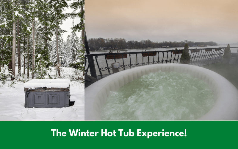 The Winter Hot Tub Experience!