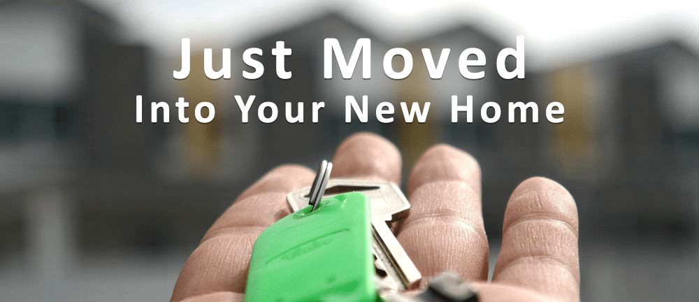 just moved into your