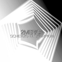 2MERICA: New Album! Scherzo Elskorpion