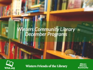 Programs at the Winters Community Library in December