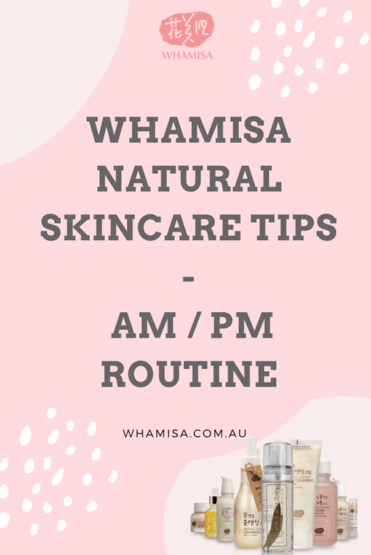 Whamisa Natural Skincare Tips - AM / PM Routine