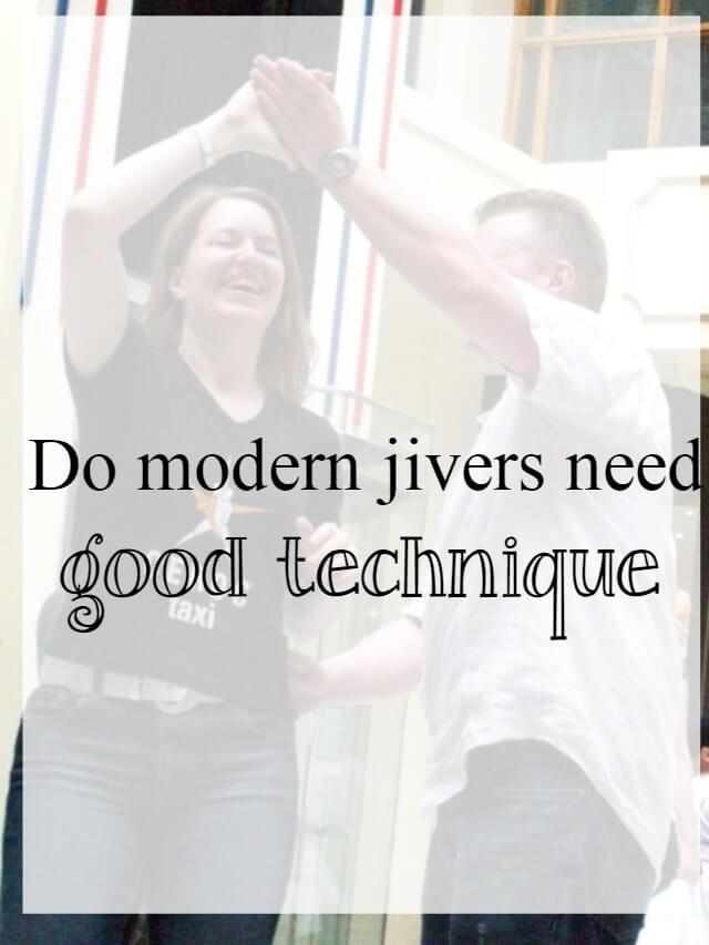 Do modern jivers need good dance technique