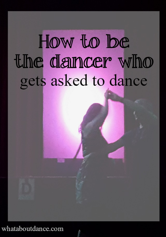 How to be the dancer who gets asked to dance - What about Dance