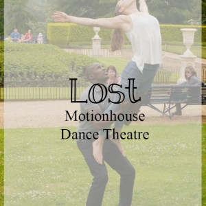 Lost by Motionhouse – contemporary dance