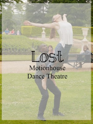 Lost by Motionhouse Dance Theatre -