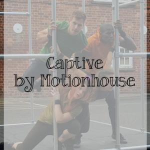Captive by Motionhouse Dance Theatre – outdoor dance