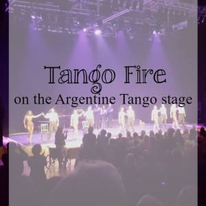 Tango Fire setting the argentine tango stage alight