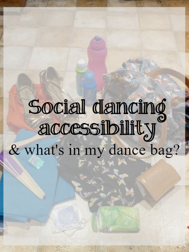 Social dancing accessiblity and what's in my dance bag - What about dance