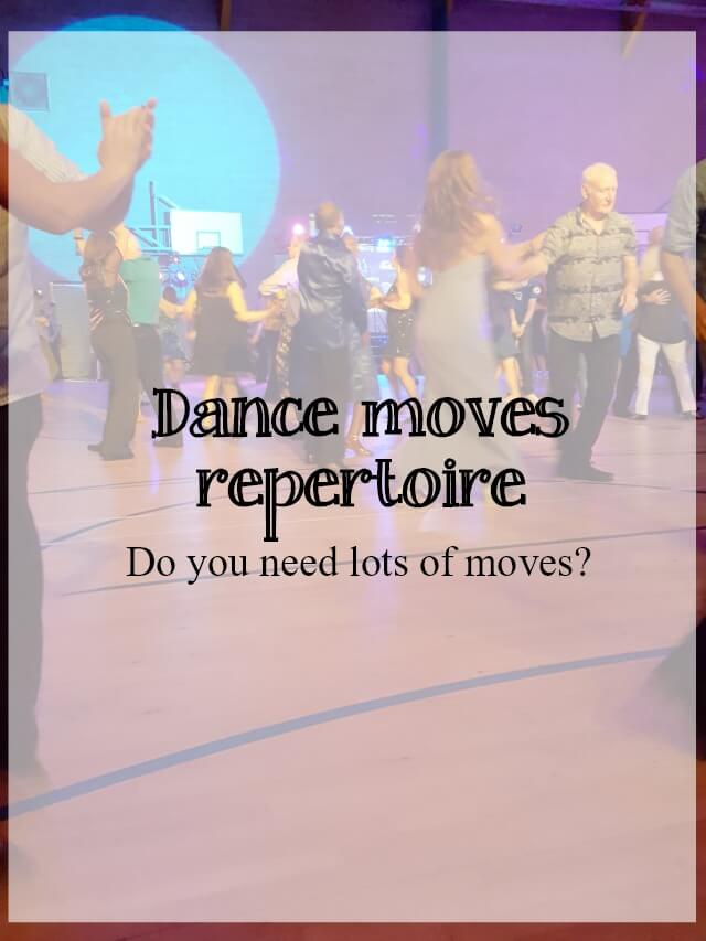 Do you need a big dance moves repertoire - What about dance