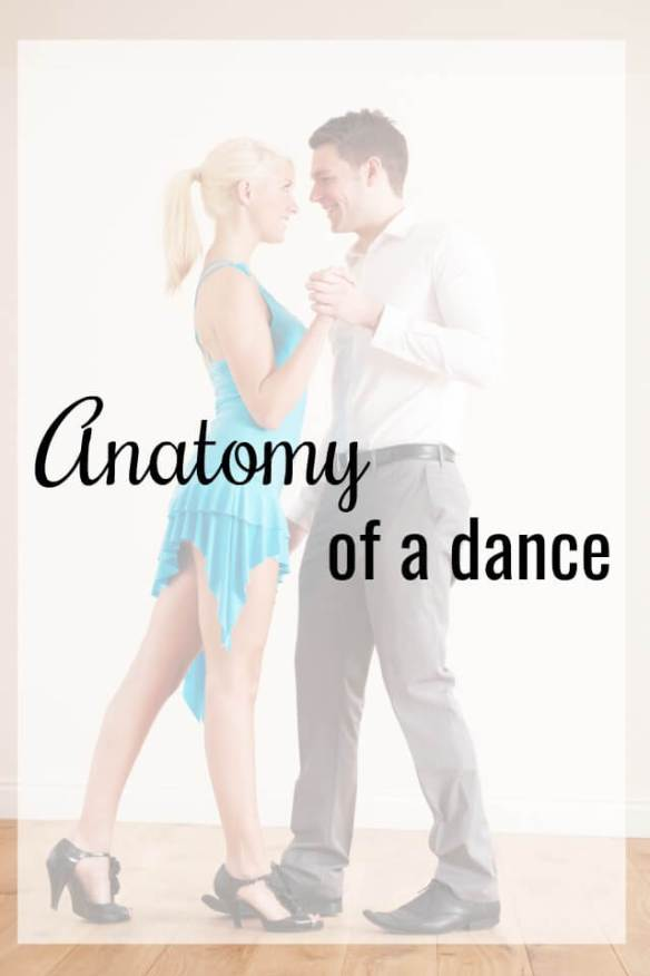The anatomy of a dance from start to finish - What about dance