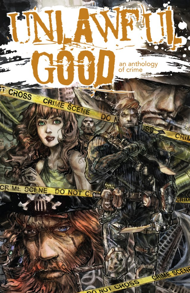 New Indie Anthology You Should Check Out! Unlawful Good!