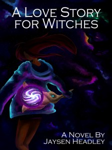 "Review ""A Love Story For Witches"" A Novel by Jaysen Headley"