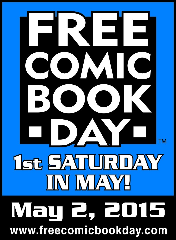 SAVE THE DATE! Free Comic Book Day 2015!