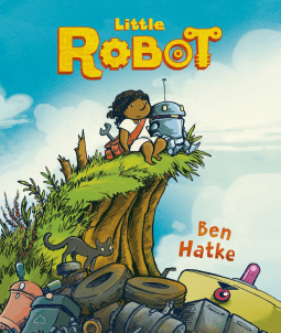 Ben Hatke's Little Robot is all-ages fun and friendship!