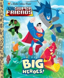 Little Golden Books DC Super Friends Big Heroes!