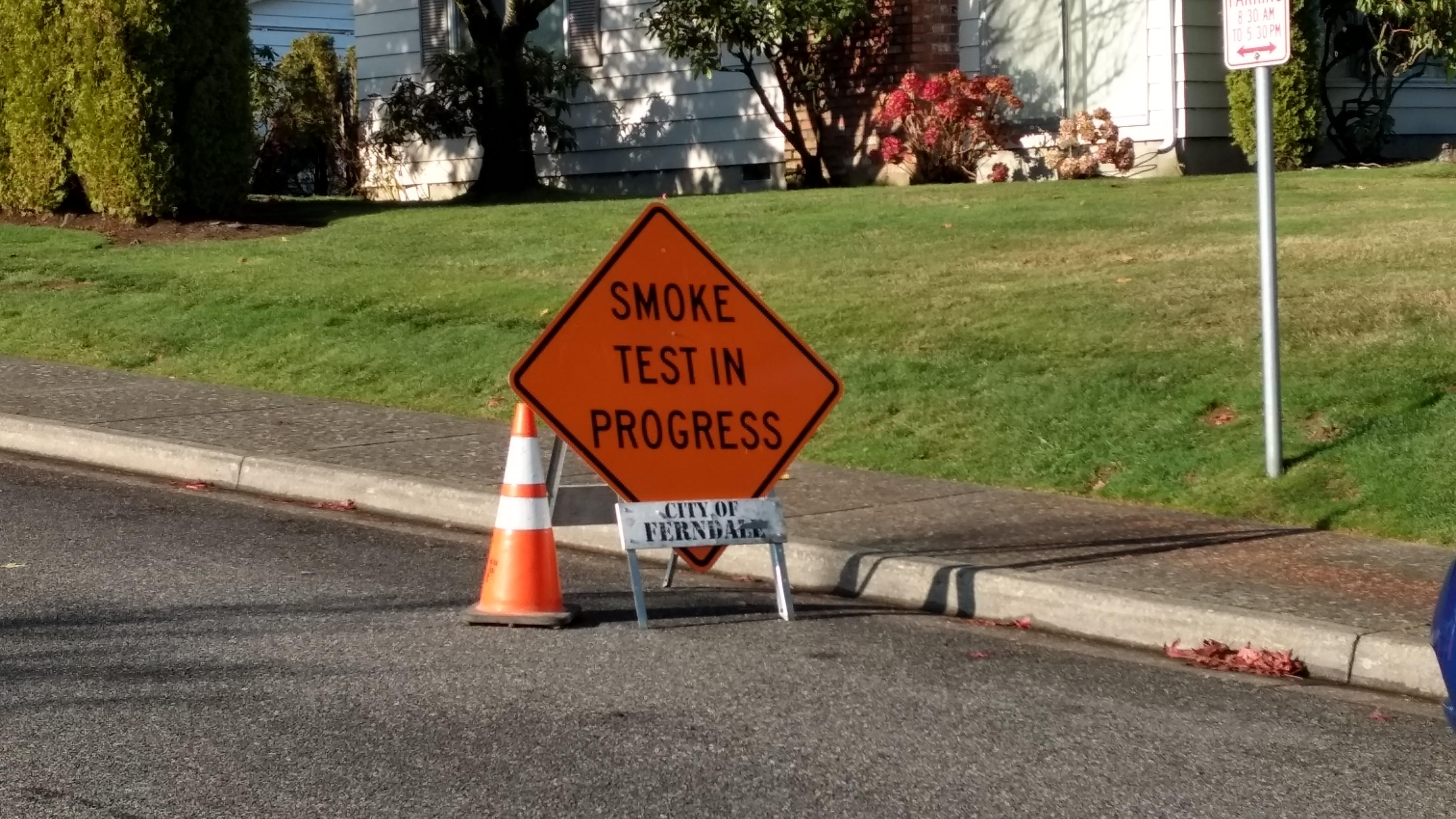 """Smoke Test in Progress"" road sign. (November 19, 2019). Photo: My Ferndale News"