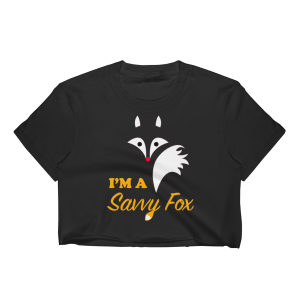 Women's I'M A SAVVY FOX Crop Top