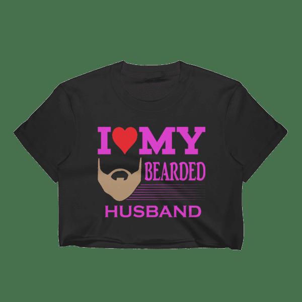 Women's I Love My Bearded Husband Crop Top