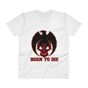 BORN TO DIE V-Neck T-Shirt
