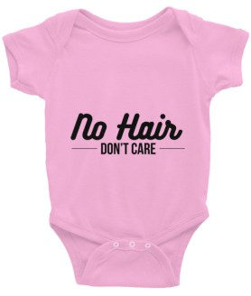 No Hair, Don't Care Infant Bodysuit