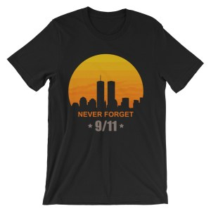 Unisex Never Forget 9/11 short sleeve t-shirt
