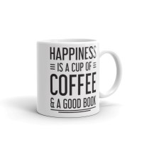 HAPPINESS IS A CUP OF COFFEE AND A GOOD BOOK – 11OZ MUG
