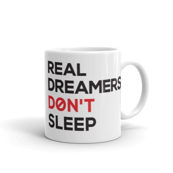 Real dreamers don't sleep – 11oz Mug