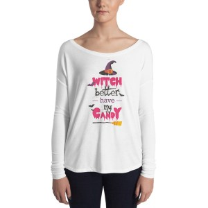 Ladies' Witch Better Have My Candy Long Sleeve Tee