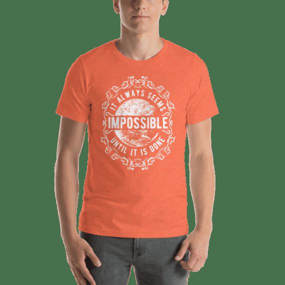 Always Seems Impossible Short Sleeve Unisex T-Shirt
