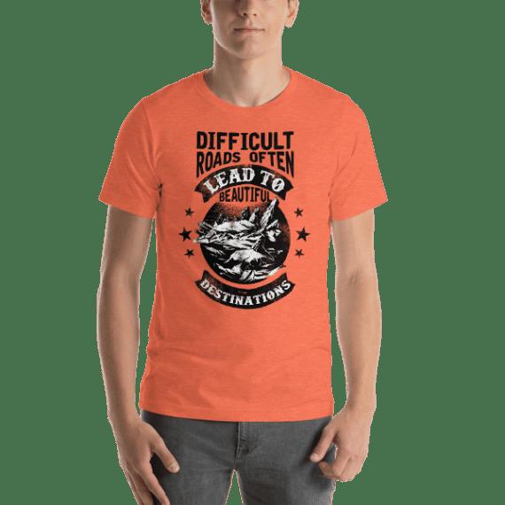 Difficult Roads Short Sleeve Unisex T-Shirt