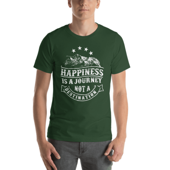 Happiness is a Journey Not a Destination Short Sleeve Unisex T-Shirt