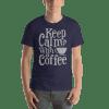 Keep Calm with Coffee Short Sleeve Unisex T-Shirt