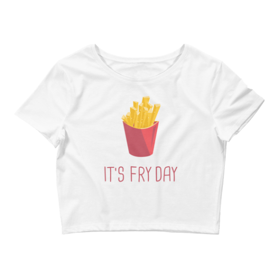 Women's Funny Fries Day - French Fries Crop Top