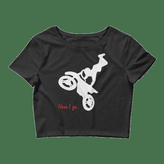 Women's Motorcycle Lover - Here I Go Crop Top