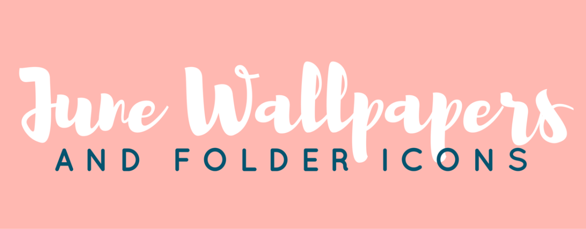 Free June Wallpapers & Folder Icons!
