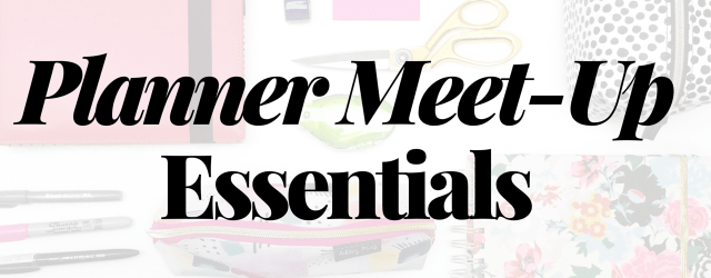 Planner Meet-Up Essentials