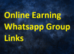 Latest Free Online Earning Whatsapp Group Links 2021