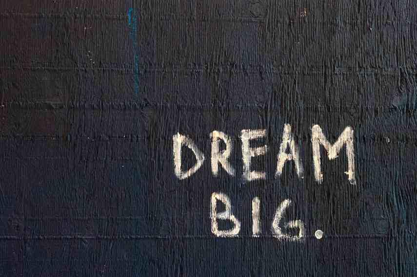 dream big written on wall