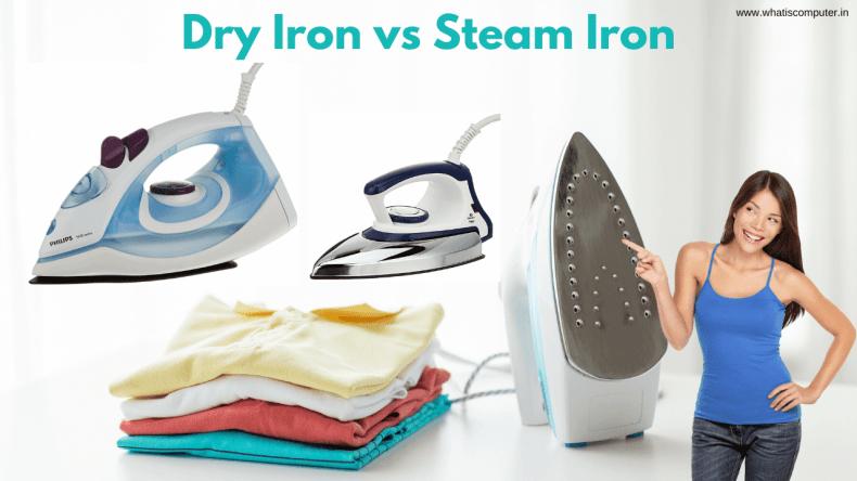 Dry Iron vs Steam Iron