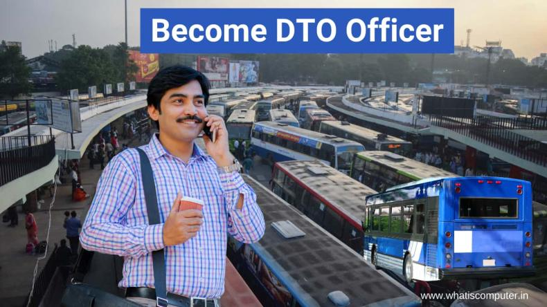 How to Become DTO Officer: What is DTO Officer, Salary, Qualification