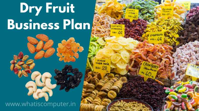 Dry Fruit Business Plan, How to Start and Grow Dry Fruit Business?