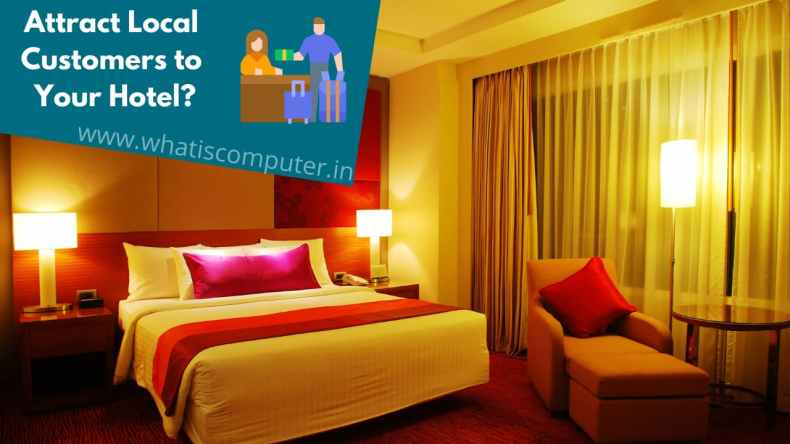 How to Attract Local Customers to Your Hotel?