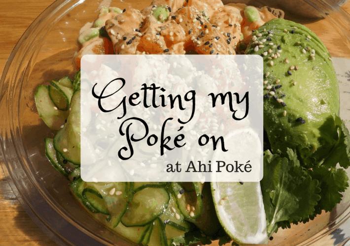 Getting my Poké on Ahi Poke
